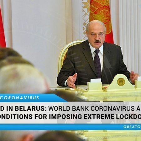 EXPOSED: World Bank Coronavirus Aid Comes With Conditions For Imposing Extreme Lockdown, Reveals Belarus President | GreatGameIndia