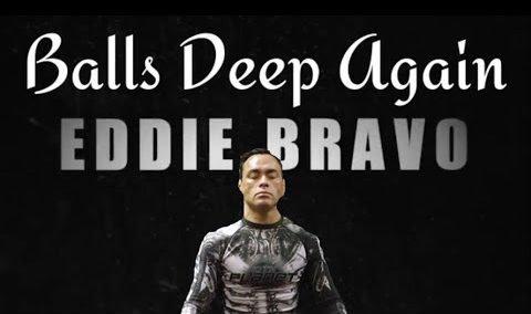 Eddie Bravo | Balls Deep