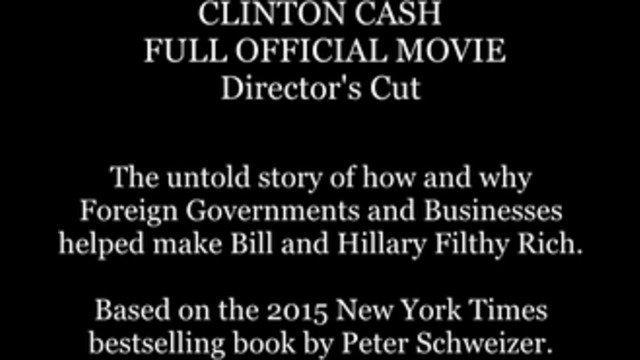 Clinton Cash   Director's Cut.