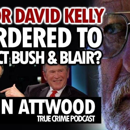 Was Dr David Kelly Murdered To Protect Bush and Blair   Norman Baker