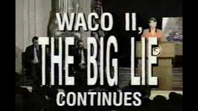 Waco II: the Big Lie Continues
