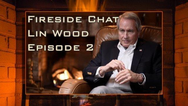 Fireside Chat - Lin Wood - Episode 2