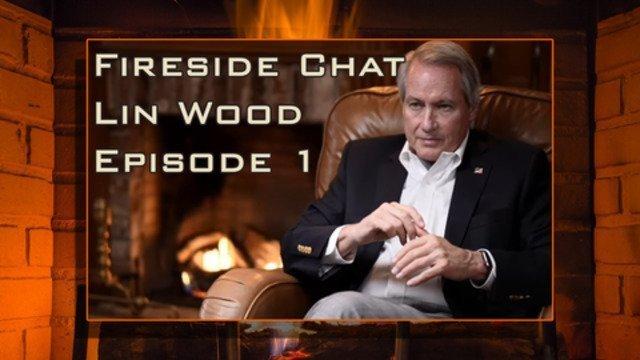 Fireside Chat - Lin Wood - Episode 1