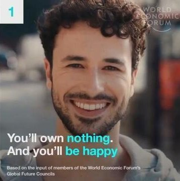 """You'll own nothing, and you'll be happy"" 
