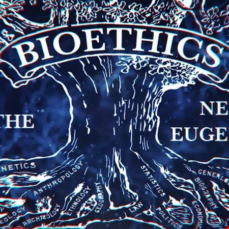 Bioethics and the New Eugenics | The Corbett Report
