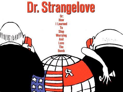 Dr. Strangelove | Stanley Kubrick