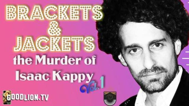 Jackets & Brackets #01 - The Murder of Isaac Kappy | Total Disclosure