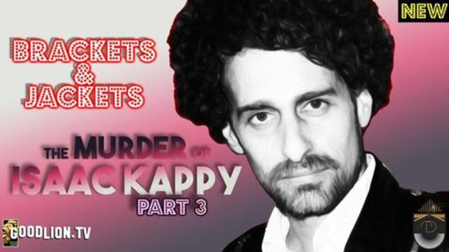 Jackets & Brackets #03 - The Murder of Isaac Kappy | Total Disclosure