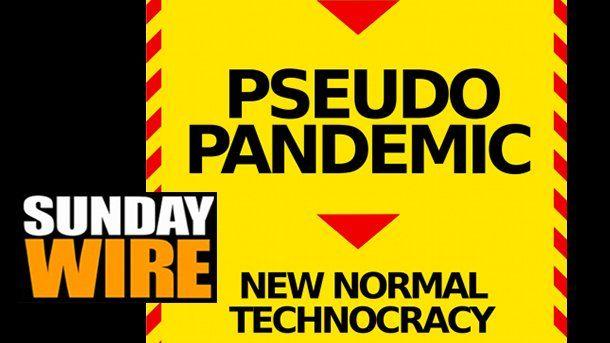 The Pseudo Pandemic - Iain Davis | Sunday Wire