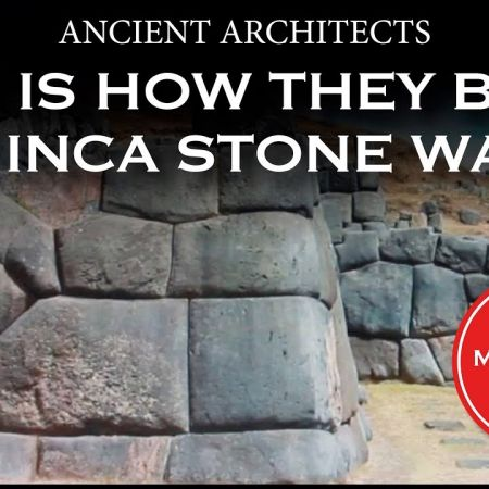 This is How They Built the Inca Stone Walls   Ancient Architects