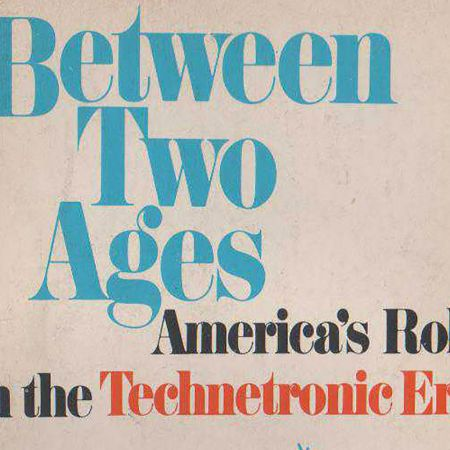 Between Two Ages: America's Role in the Technocratic Age | Zbigniew Brzezinski