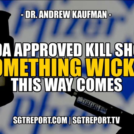 Something Wicked This Way Comes - Dr. Andrew Kaufman   SGT Report
