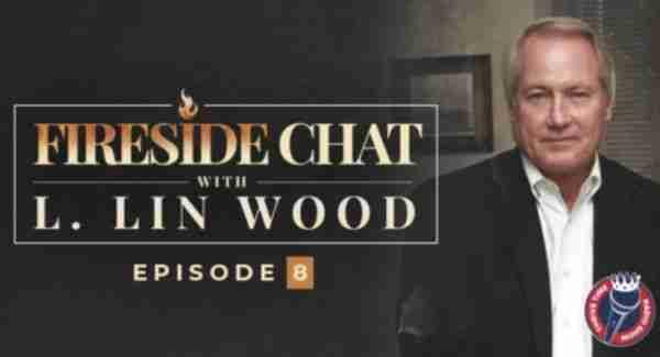 Fireside Chat - Lin Wood - Episode 8