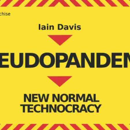 Pseudopandemic, New Normal Technocracy - Part 2   Richard D. Hall